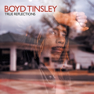 "Boyd Tinsley ""True reflections"""